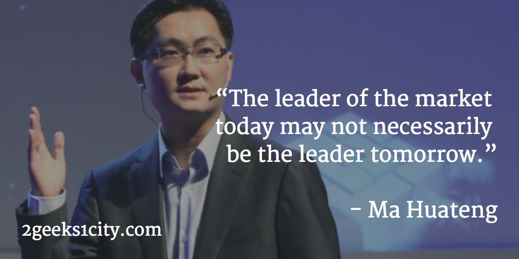 Ma Huateng quote. The leader of the market today may not necessarily be the leader tomorrow
