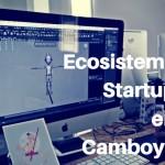 Startups en Camboya, un ecosistema joven e incipiente