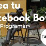 [Tutorial] Cómo crear un bot para Facebook Messenger sin programar con Chatfuel