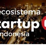 El ecosistema startup más grande y prometedor del sureste asiático está en Indonesia