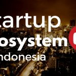 The biggest and most promising Startup Ecosystem in South-East Asia is in Indonesia